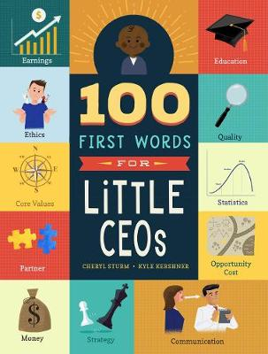100 First Words for Little CEOs by Cheryl Sturm
