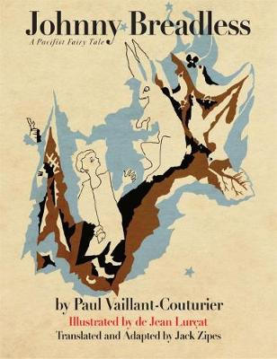 Johnny Breadless: A Pacifist Fairy Tale by Jack Zipes