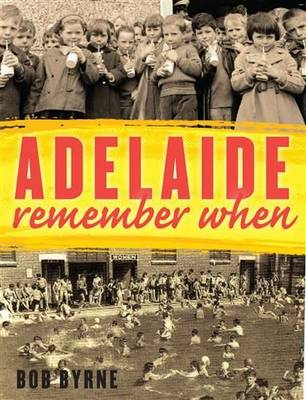 Adelaide Remember When book