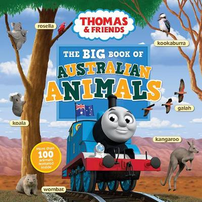 The Big Book of Australian Animals by Thomas and Friends