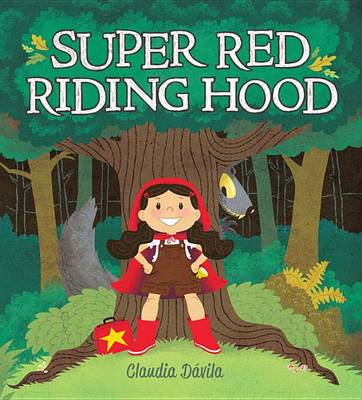 Super Red Riding Hood by Claudia Davila