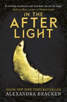 A Darkest Minds Novel: In the Afterlight by Alexandra Bracken