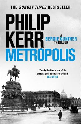 Metropolis: Bernie Gunther 14 by Philip Kerr