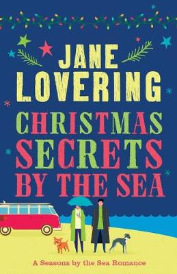 Christmas Secrets by the Sea: A Seasons by the Sea Romance by Jane Lovering