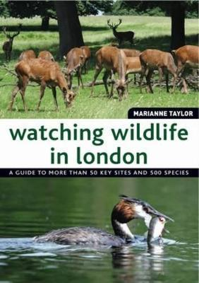 Watching Wildlife in London by Marianne Taylor