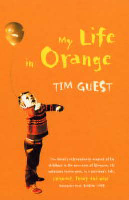 My Life in Orange by Tim Guest