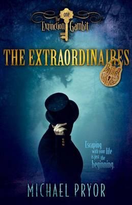 The Extraordinaires 1 by Michael Pryor