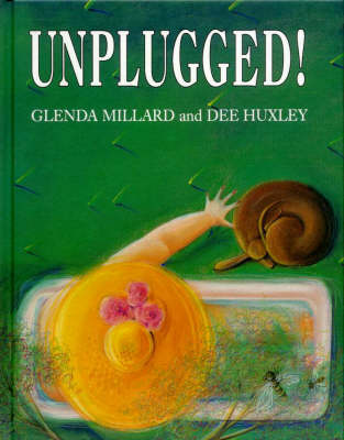 Unplugged! by Glenda Millard