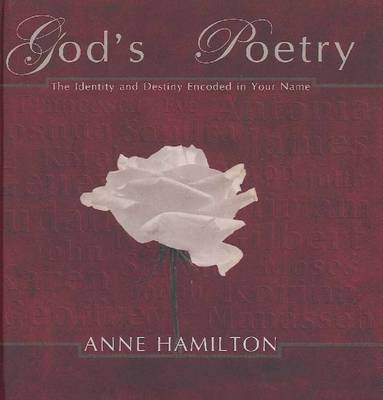 God's Poetry: The Identity and Destiny Encoded in Your Name by Anne Hamilton