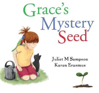 Grace's Mystery Seed by Juliet M Sampson