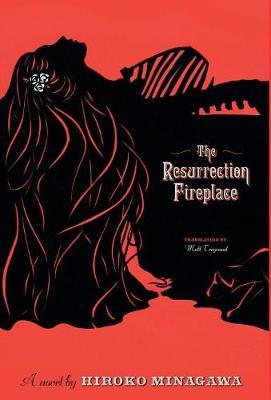 The Resurrection Fireplace by Hiroko Minagawa