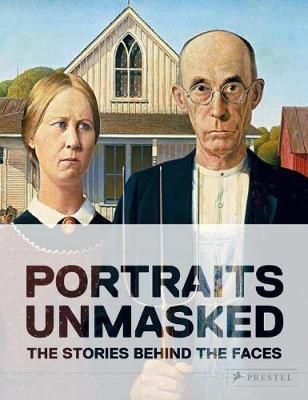 Unmasked: The Remarkable Stories Behind Famous Portraits book