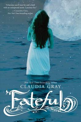 Fateful by Claudia Gray