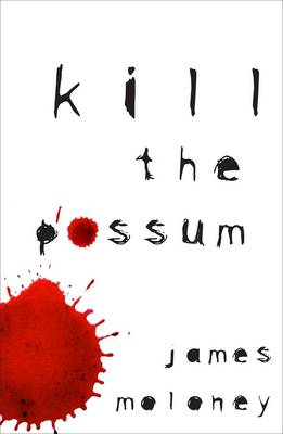 Kill The Possum by James Moloney
