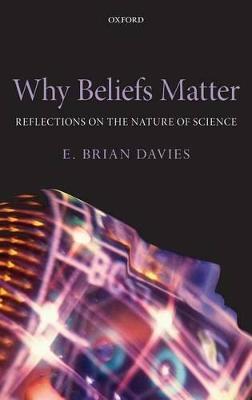 Why Beliefs Matter by E. Brian Davies