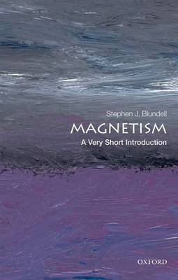 Magnetism: A Very Short Introduction by Stephen J. Blundell