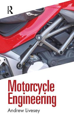 Motorcycle Engineering by Andrew Livesey