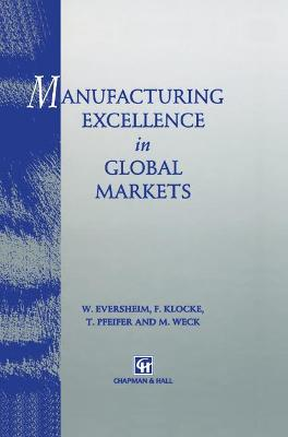 Manufacturing Excellence in Global Markets by Walter Eversheim