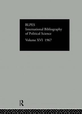 IBSS: Political Science Volume 16 by Compiled by the British Library of Political and Economic Science