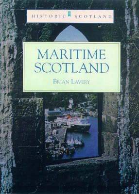 HISTORIC SCOTLAND MARITIME SCOTLAND by Brian Lavery