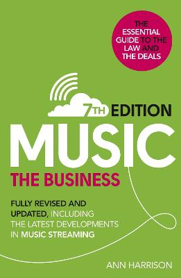 Music: The Business (7th edition) by Ann Harrison