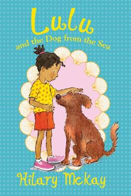 Lulu and the Dog from the Sea by Hilary McKay
