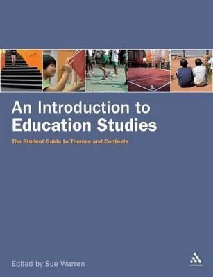 An Introduction to Education Studies by Sue Warren