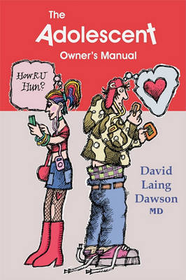 The Adolescent Owner's Manual by David Laing Dawson