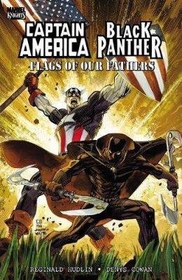 Captain America/black Panther: Flags Of Our Fathers (new Printing) by Reginald Hudlin