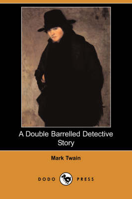Double Barrelled Detective Story (Dodo Press) book