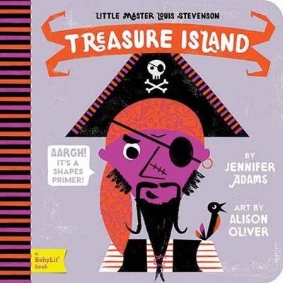 Little Master Louis Stevenson Treasure Island: A BabyLit Shapes Primer by Jennifer Adams