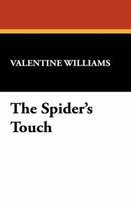 The Spider's Touch by Valentine Williams