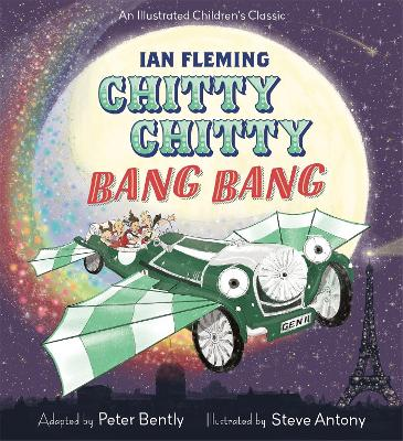 Chitty Chitty Bang Bang: An illustrated children's classic by Peter Bently