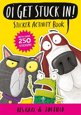 Oi Get Stuck In! Sticker Activity Book by Kes Gray