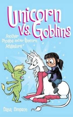 Unicorn vs. Goblins by Dana Simpson