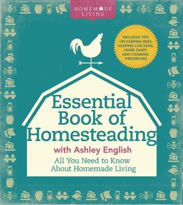 Essential Book of Homesteading by Ashley English