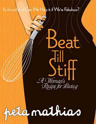 Beat Till Stiff (1 Volumes Set) by Peta Mathias
