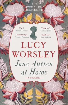 Jane Austen at Home by Lucy Worsley