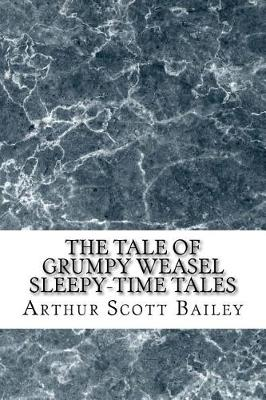 Tale of Grumpy Weasel Sleepy-Time Tales by Arthur Scott Bailey