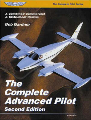 The Complete Advanced Pilot by Bob Gardner