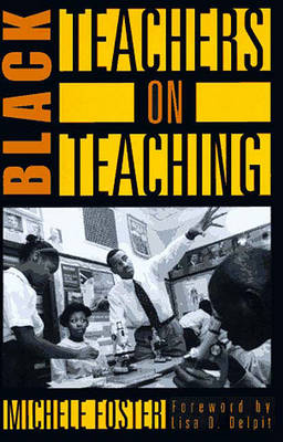 Black Teachers on Teaching by Lisa Delpit