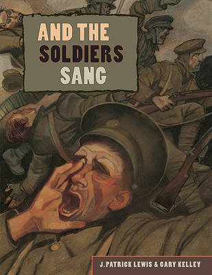 And the Soldiers Sang by J Patrick Lewis