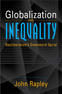 Globalization and Inequality by John Rapley