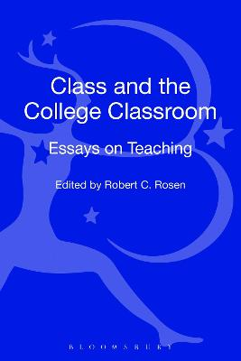 Class and the College Classroom by Robert C.  Rosen