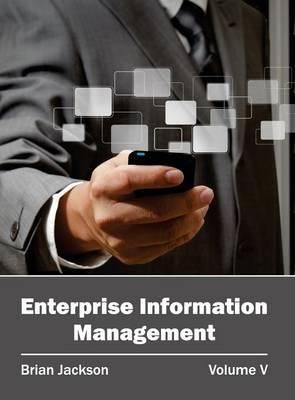 Enterprise Information Management: Volume V by Brian Jackson