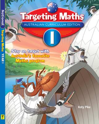Targeting Maths Australian Curriculum Edition - Year 1 Student Book by Katy Pike