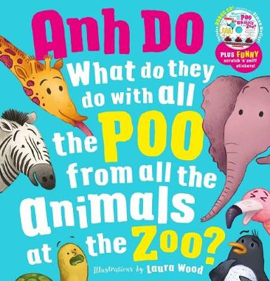 What Do They Do With All The Poo From All the Animals At the Zoo with Scratch 'n' Sniff Stickers by Do, Anh