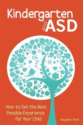 Kindergarten and ASD by Margaret A. Oliver
