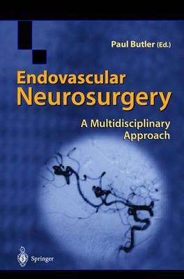 Endovascular Neurosurgery by Paul Butler