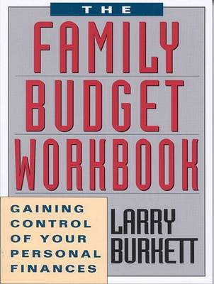 The Family Budget Workbook by Larry Burkett